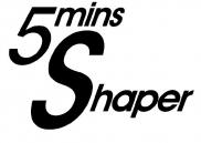5 Minute Shaper